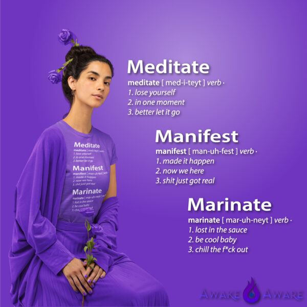 AwakeNAware.com-Awake-&-Aware-888-Meditate-Manifest-Marinate-Tshirt-Chill-Lady-Wearing-Shirt